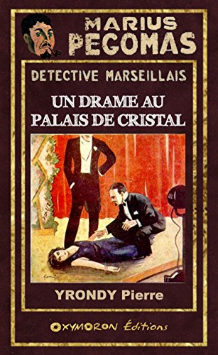 Marius Pégomas - Un drame au palais de cristal