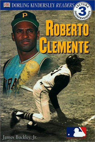 Roberto Clemente (Dorling Kindersley Readers. Level 3 (Spanish)) por James Buckley