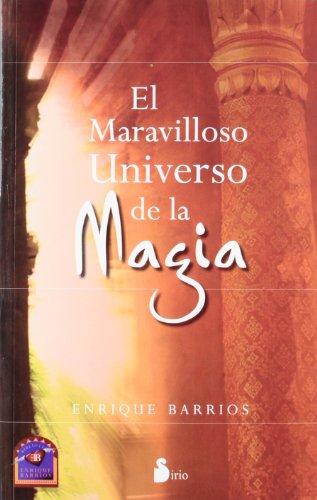 MARAVILLOSO UNIVERSO DE LA MAGIA, EL (RUSTICA (2012) por ENRIQUE BARRIOS