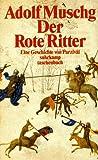 Der Rote Ritter. Eine Geschichte von Parzival - Adolf Muschg