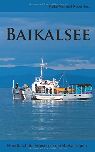 Baikalsee: Handbuch für Reisen in die Baikalregion