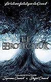 Le protecteur: Les histoires fantastiques du Council
