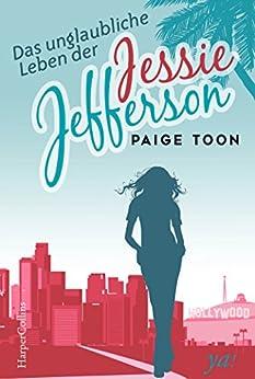 Das unglaubliche Leben der Jessie Jefferson von [Toon, Paige]