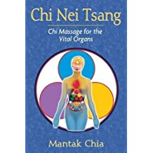 Chi Nei Tsang: Chi Massage for the Vital Organs