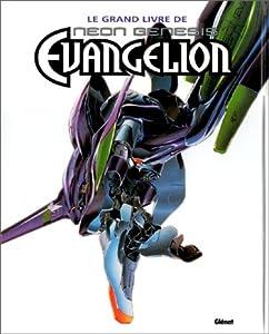 Le Grand Livre de Neon-Genesis Evangelion Edition simple Tome 1