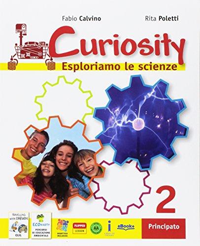 Curiosity. Esploriamo le scienze. Per la Scuola media. Con e-book. Con espansione online: 2