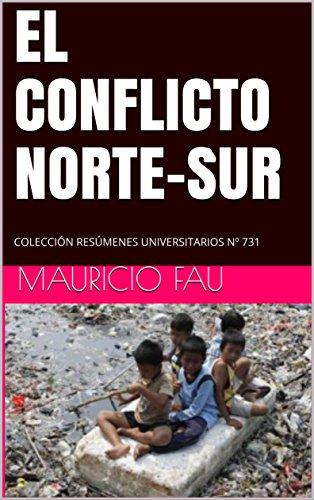 EL CONFLICTO NORTE-SUR: COLECCIÓN RESÚMENES UNIVERSITARIOS Nº 731