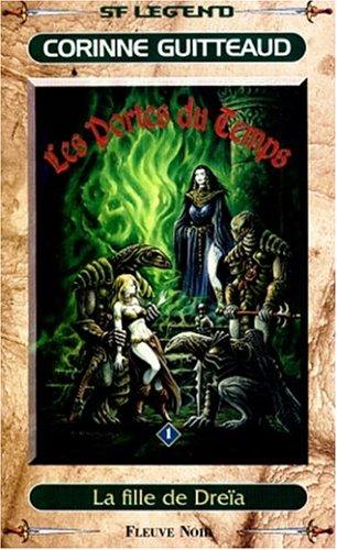 Les portes du temps, Tome 1 : La fille de Dreïa (Legend)