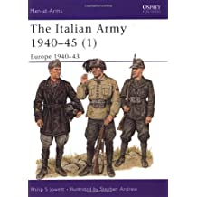 The Italian Army 1940-45 (1): Europe 1940-43 (Men-at-Arms, Band 340)