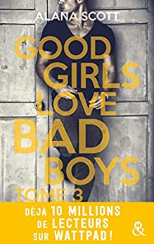 Good Girls Love Bad Boys - Tome 3 (&H) par [Scott, Alana]