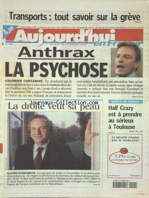 AUJOURD'HUI EN FRANCE [No 104] du 16/10/2001 - LES CONFLITS SOCIAUX - ANTHRAX - LA PSYCHOSE - GEORGE BUSH ET BEN LADEN - LA DROITE VEUT SA PEAU - OLIVIER SCHRAMECK