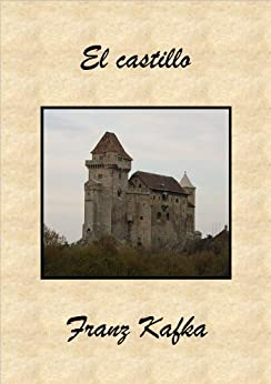 El castillo (Spanish Edition) par [Kafka, Franz]