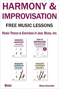 HARMONY & IMPROVISATION FREE MUSIC LESSONS: Music Theory & Exercises in Jazz, Blues, etc. (English Edition) par [Schneider, Ricky]