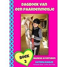 Dagboek van een paardenmeisje - manege avonturen (Dutch Edition)