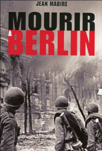 Mourir à Berlin par Jean Mabire