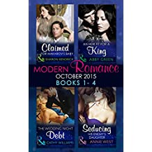 Modern Romance October 2015 Books 1-4: Claimed for Makarov's Baby / An Heir Fit for a King / The Wedding Night Debt / Seducing His Enemy's Daughter