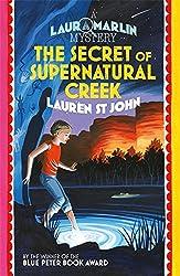 The Secret of Supernatural Creek: Book 5 (Laura Marlin Mysteries)