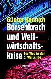 Börsenkrach und Weltwirtschaftskrise. Der Weg in den Dritten Weltkrieg - Günter Hannich