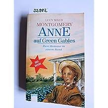 Anne auf Green Gables / Anne in Avonlea. Zwei Romane in einem Band