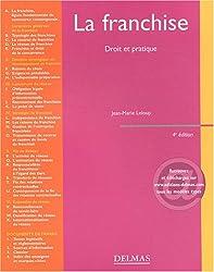 La Franchise : Droit et Pratique