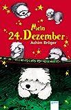 Mein 24 - Dezember - Achim Bröger