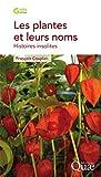 Image de Les plantes et leurs noms: Histoires insolites