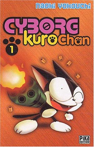 Cyborg Kurochan, tome 1 par Naoki Yokouchi