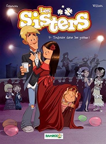 Les Sisters - tome 9 - Toujours dans les pattes !