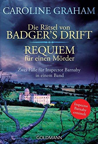 Buchseite und Rezensionen zu 'Die Rätsel von Badger's Drift / Requiem für einen Mörder: Zwei Fälle für Inspector Barnaby in einem Band' von Caroline Graham