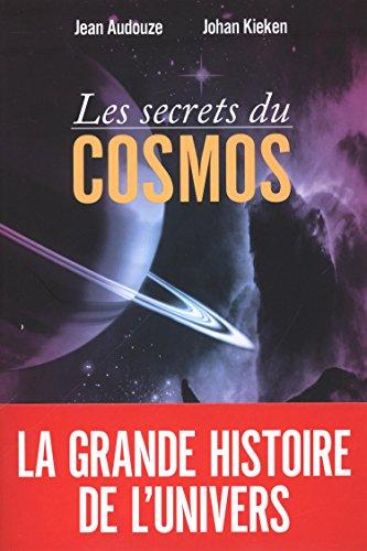 Les secrets du cosmos par Jean Audouze, Johan Kieken