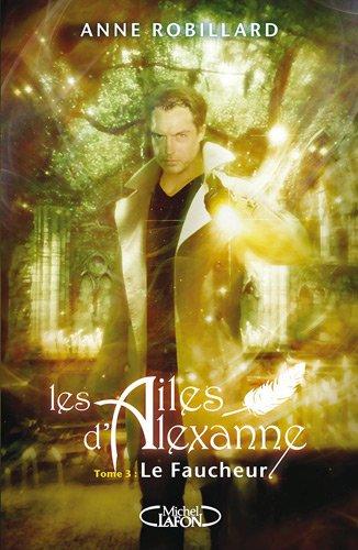 AILES D'ALEXANNE T03 FAUCHEUR
