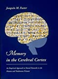 Memory in the Cerebral Cortex: An Empirical Approach to Neural Networks in the Human and Nonhuman Primate