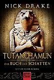 Tutanchamun - Das Buch der Schatten: Historischer Roman - Nick Drake