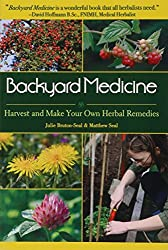 Backyard Medicine: Harvest and Make Your Own Herbal Remedies