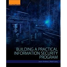 Building a Practical Information Security Program by Jason Andress (2016-10-28)