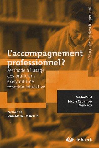 L'accompagnement professionnel ? : Méthode à l'usage des praticiens exerçant une fonction éducative par Michel Vial