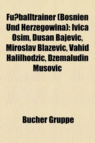 fu-balltrainer-bosnien-und-herzegowina-ivica-osim-du-an-bajevi-miroslav-bla-evi-vahid-halilhod-i-d-e