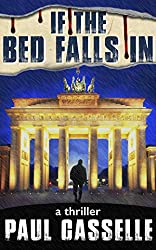 If The Bed Falls In: A Man in Two Minds; are Either of Them His? (Conspiracy thriller series Book 1)