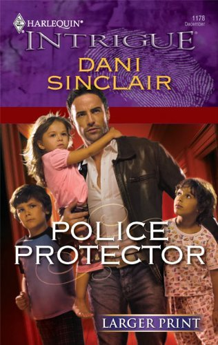 Police Protector (Harlequin Larger Print Intrigue) by Dani Sinclair (2009-12-08) (Protector Print)