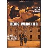 Régis Wargnier : La femme de ma vie + Je suis le seigneur du château