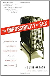 The Impossibility of Sex: Stories of the Intimate Relationship between Therapist and Patient by Susie Orbach (2002-03-12)