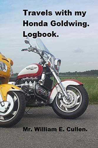 Travels with my Honda Goldwing: Where did I go? por Mr. William E. Cullen