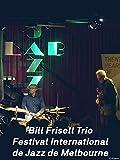Bill Frisell Trio - Festival International de Jazz de Melbourne