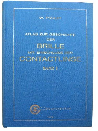 Atlas zur Geschichte der Brille m. Einschluss der Contactlinse - Band 1 und 2
