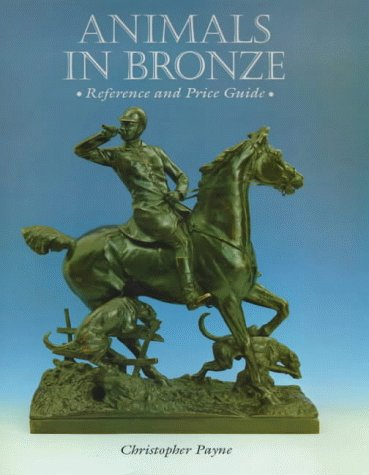 Animals in Bronze: Reference and Price Guide