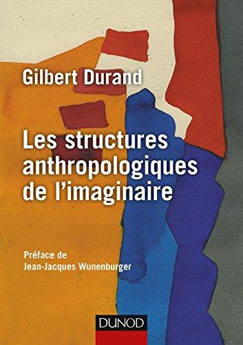 Les structures anthropologiques de l'imaginaire - 12e éd. par Gilbert Durand
