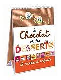 Le chocolat et les desserts : 22 recettes d'enfants