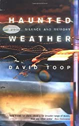 Haunted Weather: Music, Silence, and Memory by David Toop (2004-07-01)
