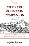 The Colorado Mountain Companion: A Potpourri of Useful Miscellany from the Highest Parts of the Highest State (Pruett)