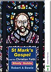 St Marks Gospel Study Pack Set: St Marks Gospel and the Christian Faith Study Guide: Specification A Option 1C